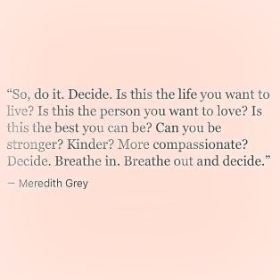 Image result for meredith grey quotes decide